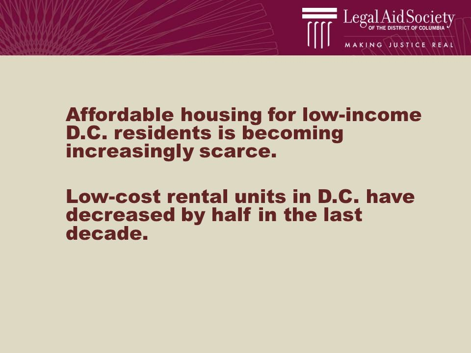 Affordable housing for low-income D.C. residents is becoming increasingly scarce.