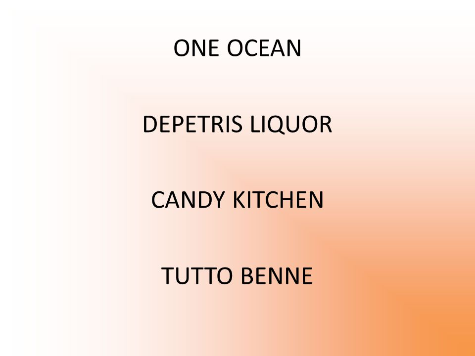 ONE OCEAN DEPETRIS LIQUOR CANDY KITCHEN TUTTO BENNE