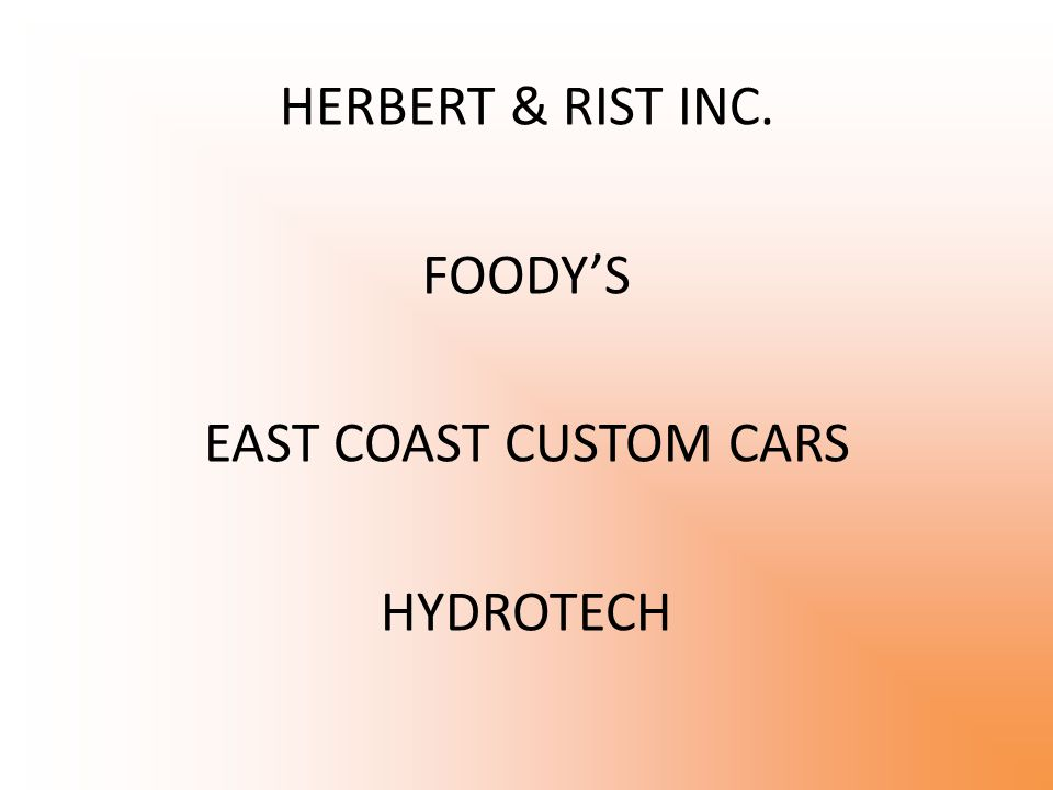 HERBERT & RIST INC. FOODY'S EAST COAST CUSTOM CARS HYDROTECH