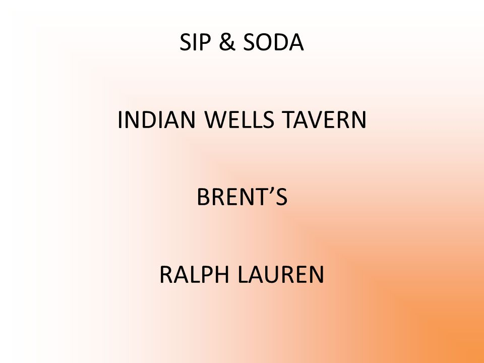 SIP & SODA INDIAN WELLS TAVERN BRENT'S RALPH LAUREN