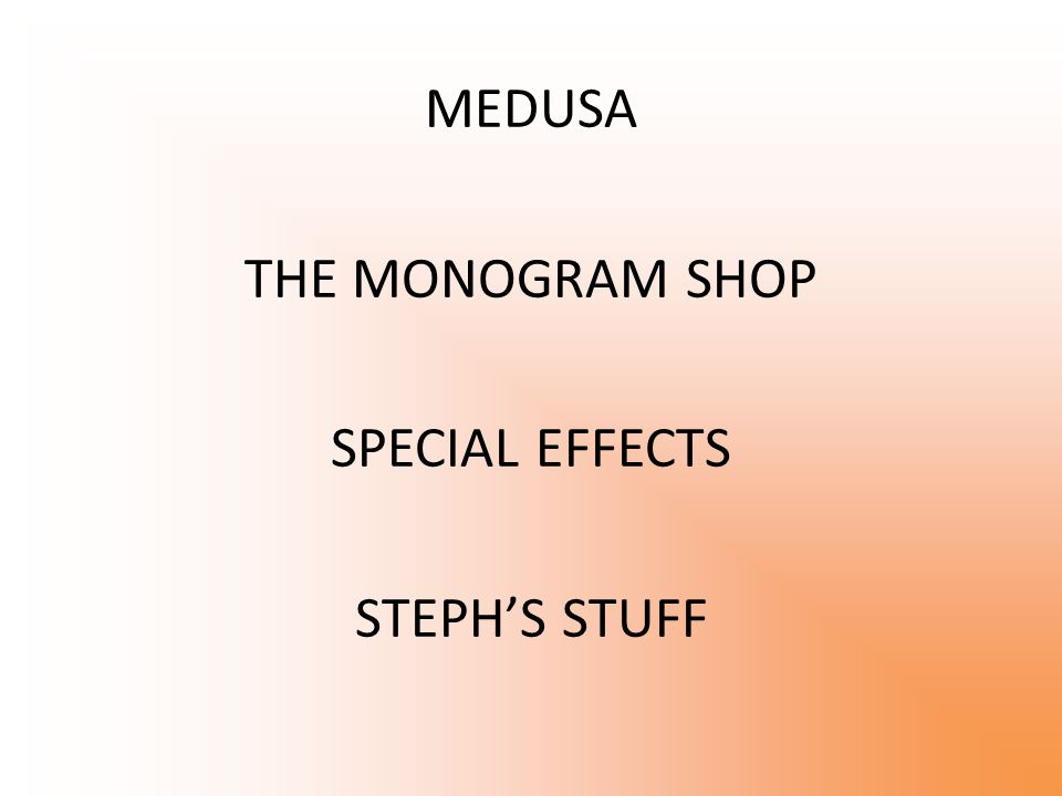 MEDUSA THE MONOGRAM SHOP SPECIAL EFFECTS STEPH'S STUFF