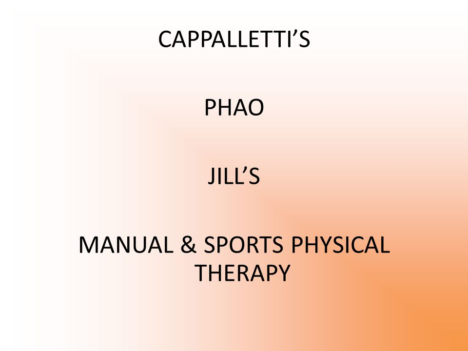 CAPPALLETTI'S PHAO JILL'S MANUAL & SPORTS PHYSICAL THERAPY