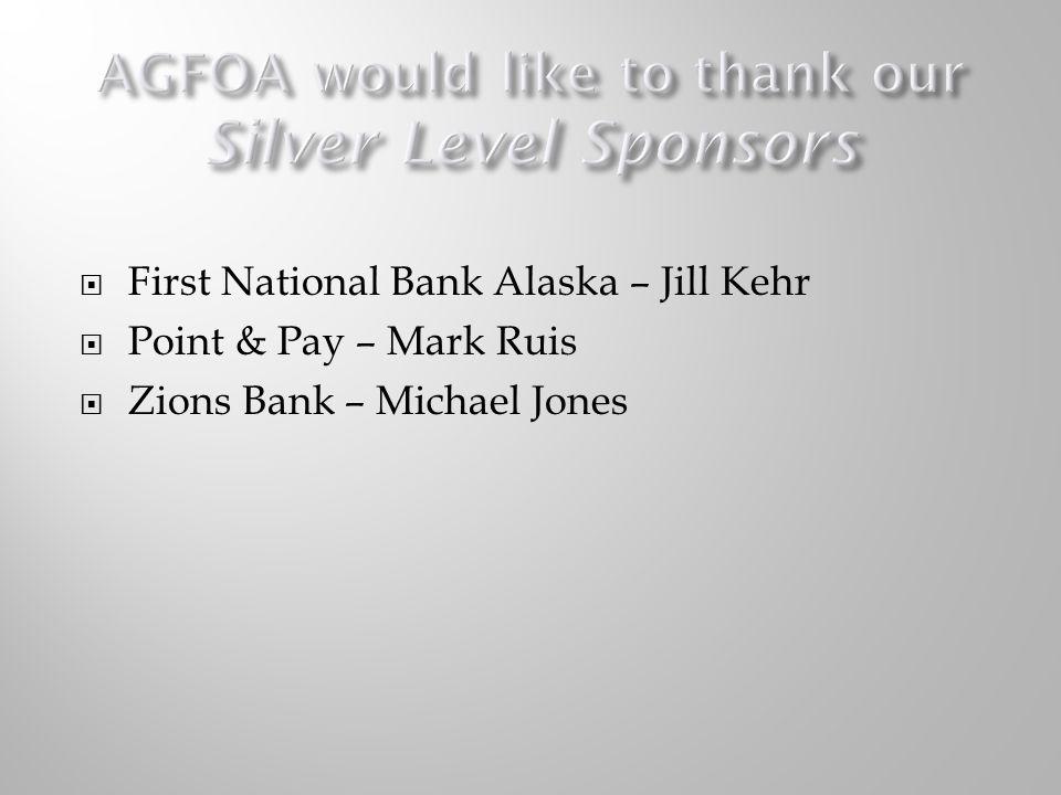  First National Bank Alaska – Jill Kehr  Point & Pay – Mark Ruis  Zions Bank – Michael Jones