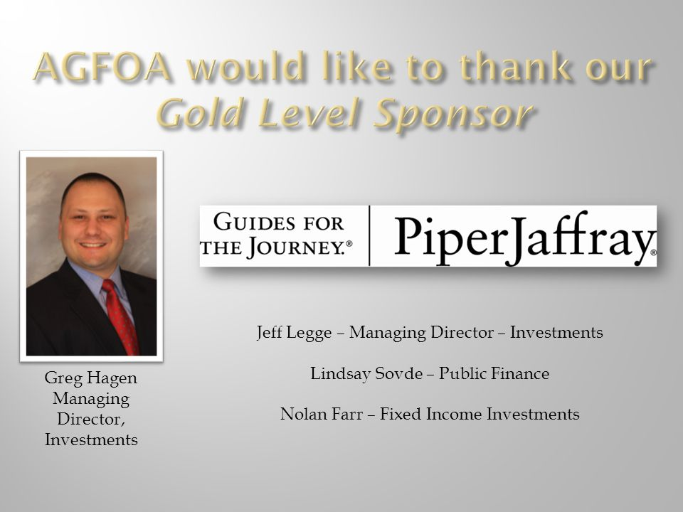 Jeff Legge – Managing Director – Investments Lindsay Sovde – Public Finance Nolan Farr – Fixed Income Investments Greg Hagen Managing Director, Investments