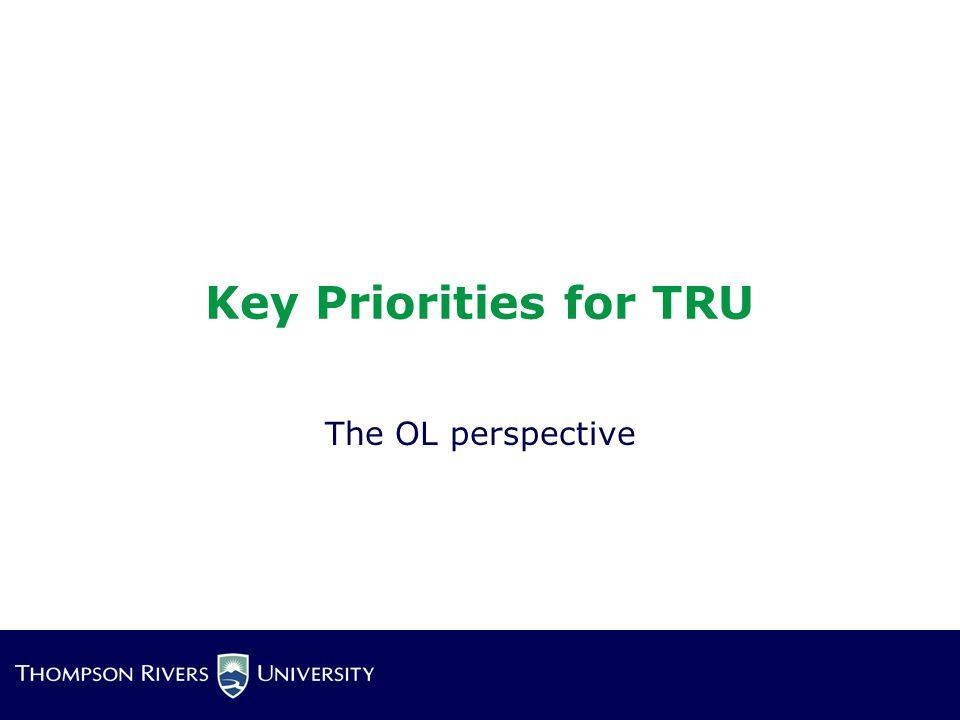 Key Priorities for TRU The OL perspective