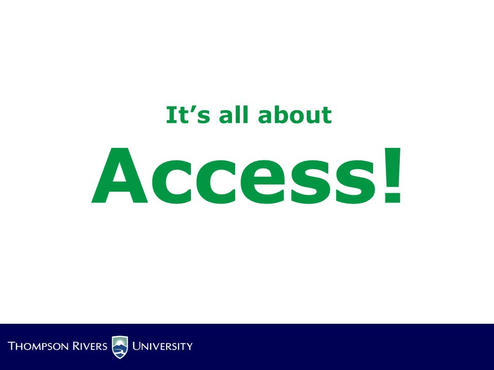 It's all about Access!
