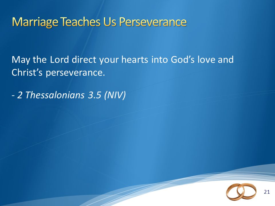 21 May the Lord direct your hearts into God's love and Christ's perseverance.