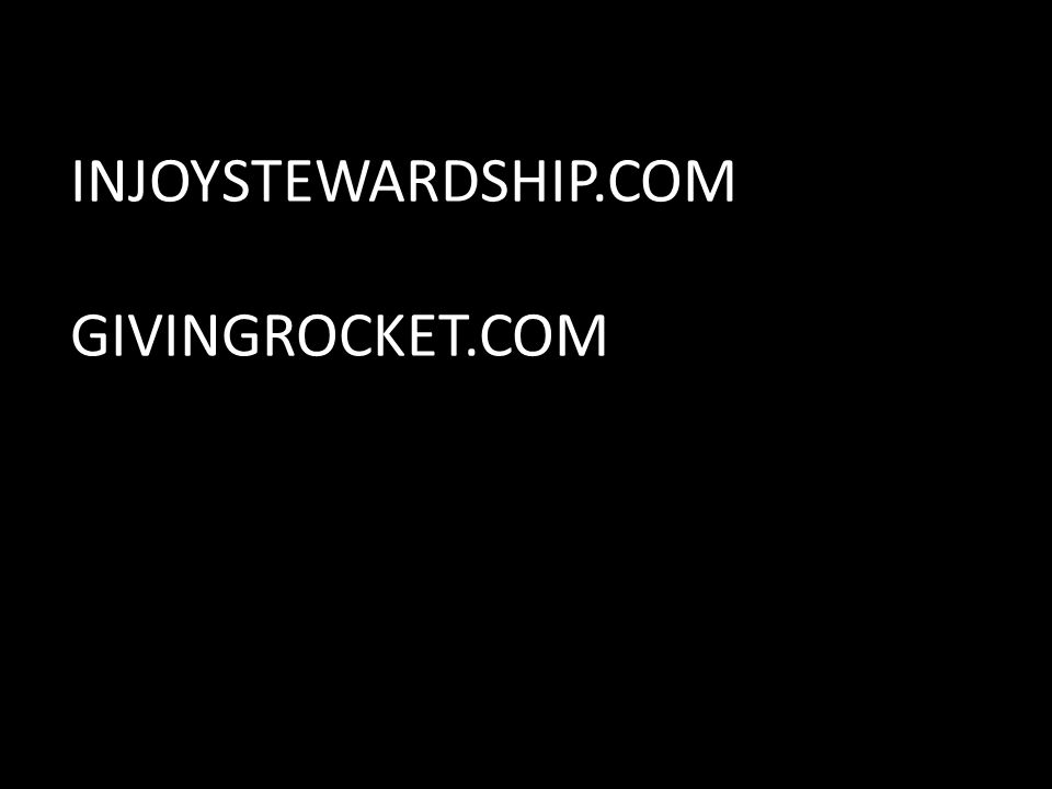 INJOYSTEWARDSHIP.COM GIVINGROCKET.COM