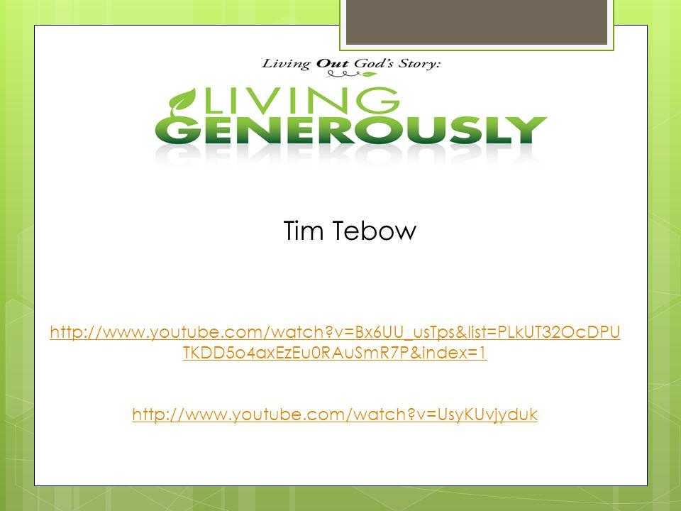 Tim Tebow http://www.youtube.com/watch v=Bx6UU_usTps&list=PLkUT32OcDPU TKDD5o4axEzEu0RAuSmR7P&index=1 http://www.youtube.com/watch v=UsyKUvjyduk