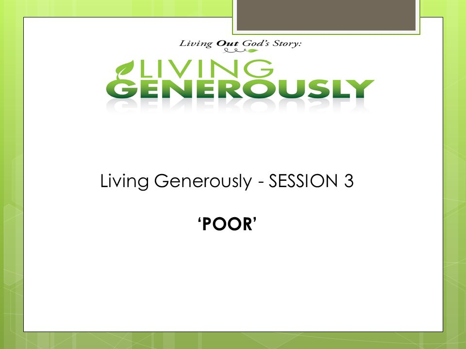 Living Generously - SESSION 3 'POOR'