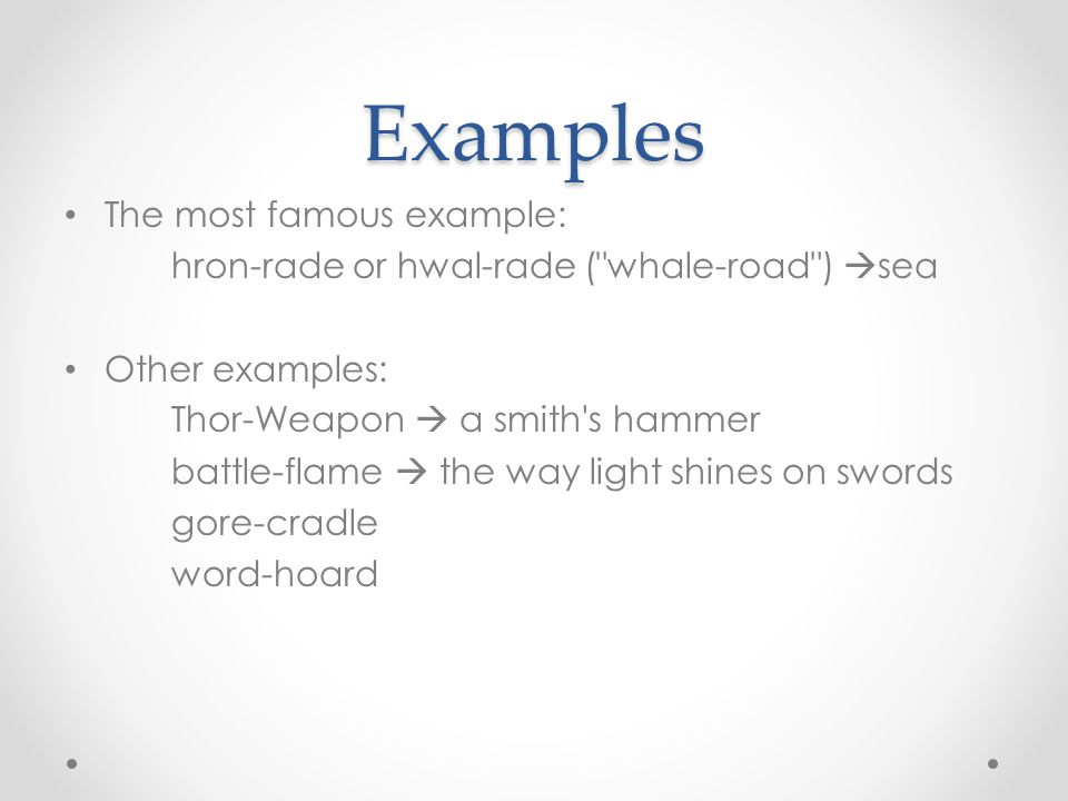 Examples The most famous example: hron-rade or hwal-rade (