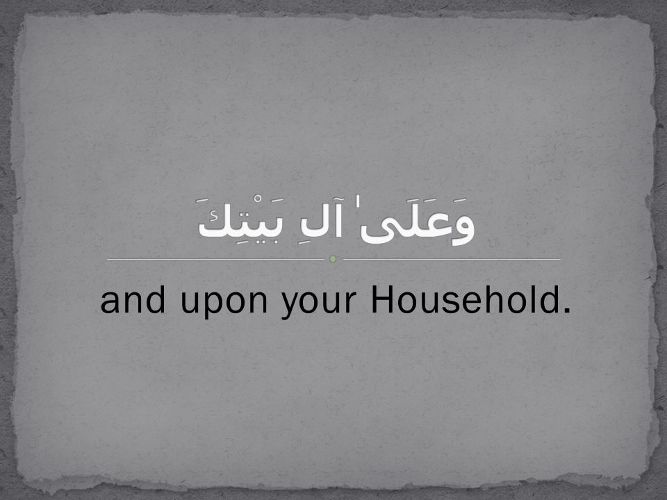 and upon your Household.