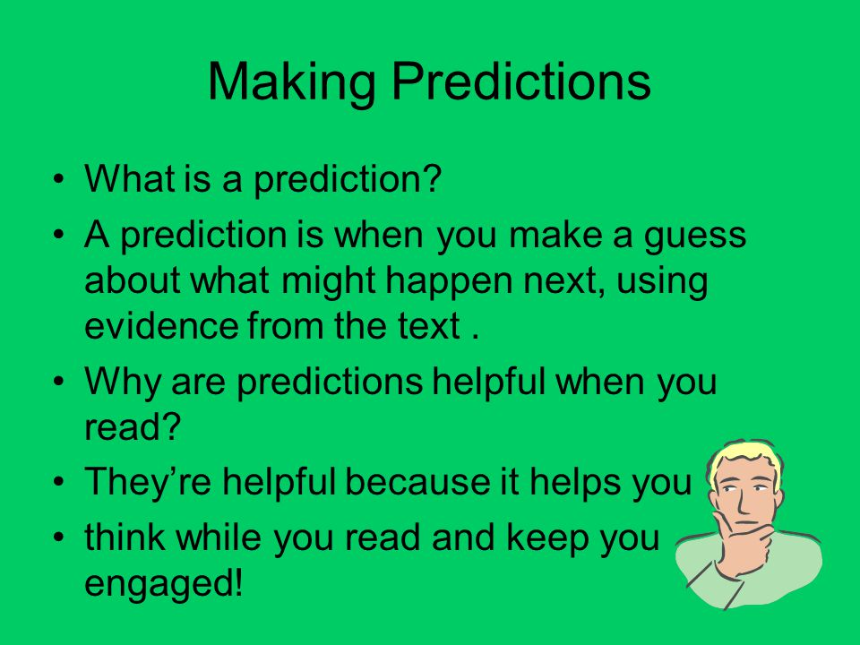 Making Predictions What is a prediction.