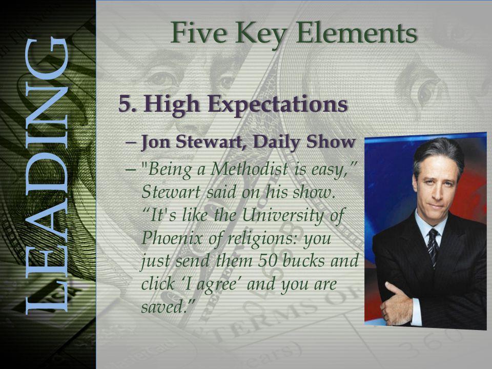 – Jon Stewart, Daily Show –– Being a Methodist is easy, Stewart said on his show.