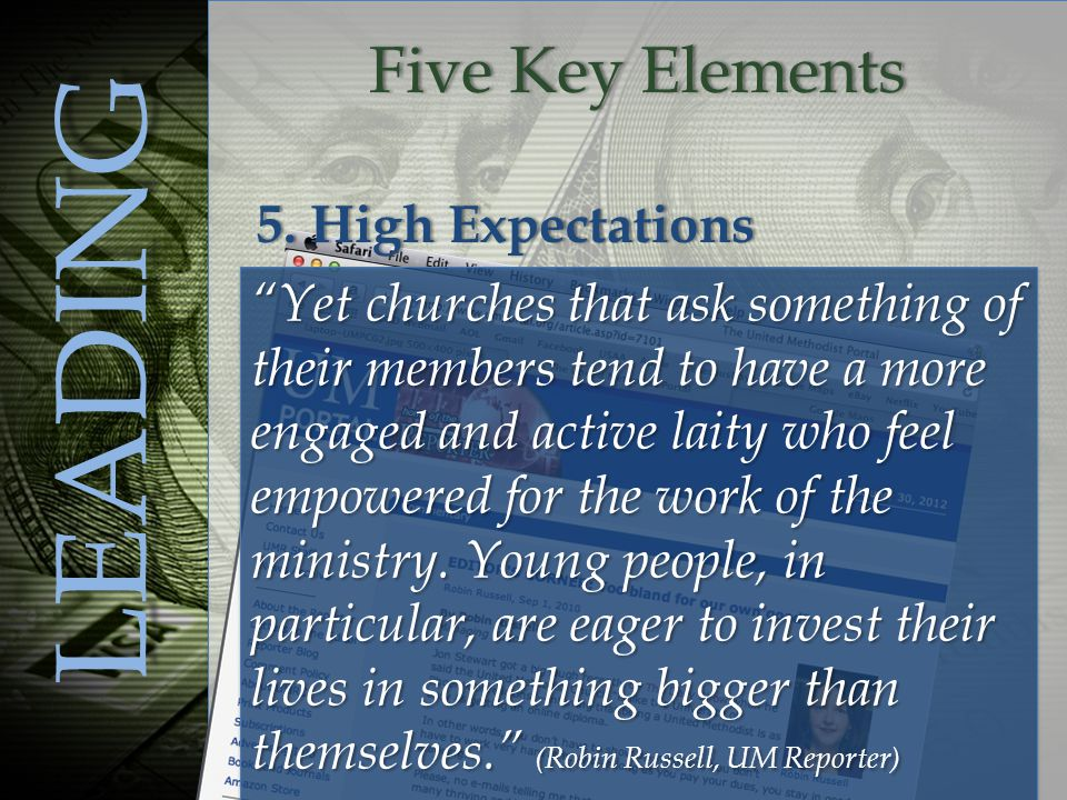 Five Key ElementsFive Key Elements LEADING Yet churches that ask something of their members tend to have a more engaged and active laity who feel empowered for the work of the ministry.