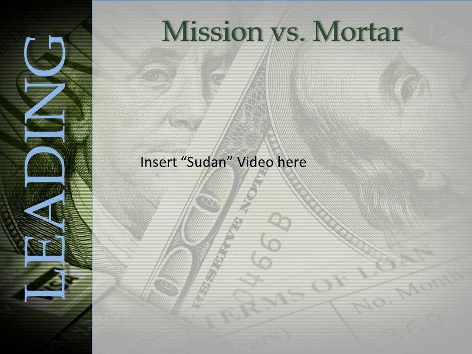 Mission vs. MortarMission vs. Mortar LEADING Insert Sudan Video here