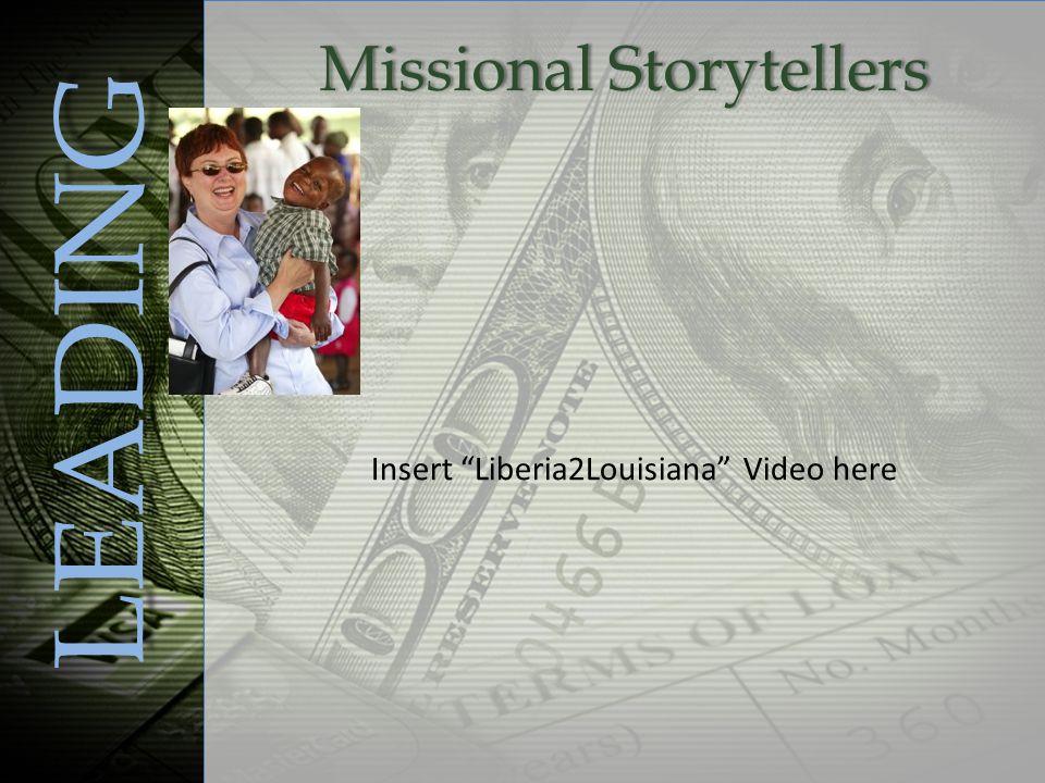 Missional StorytellersMissional Storytellers LEADING Insert Liberia2Louisiana Video here