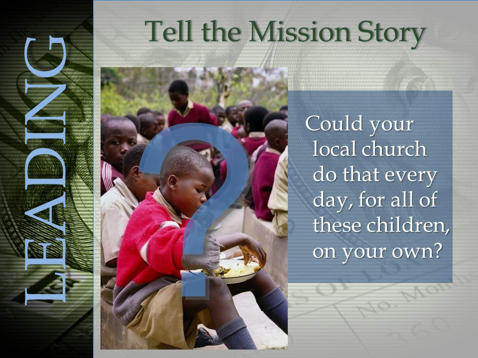 Could your local church do that every day, for all of these children, on your own.