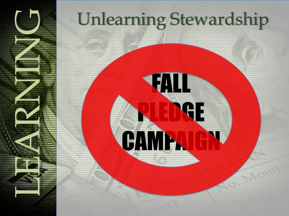 Unlearning StewardshipUnlearning Stewardship LEARNING FALL PLEDGE CAMPAIGN
