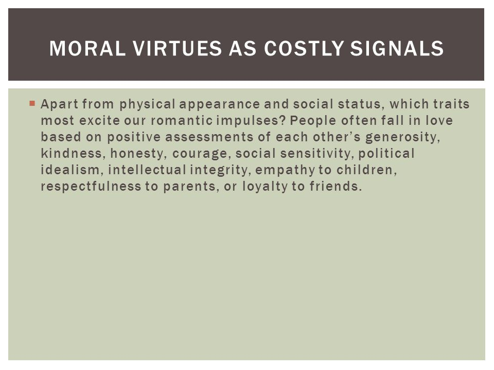  Apart from physical appearance and social status, which traits most excite our romantic impulses.