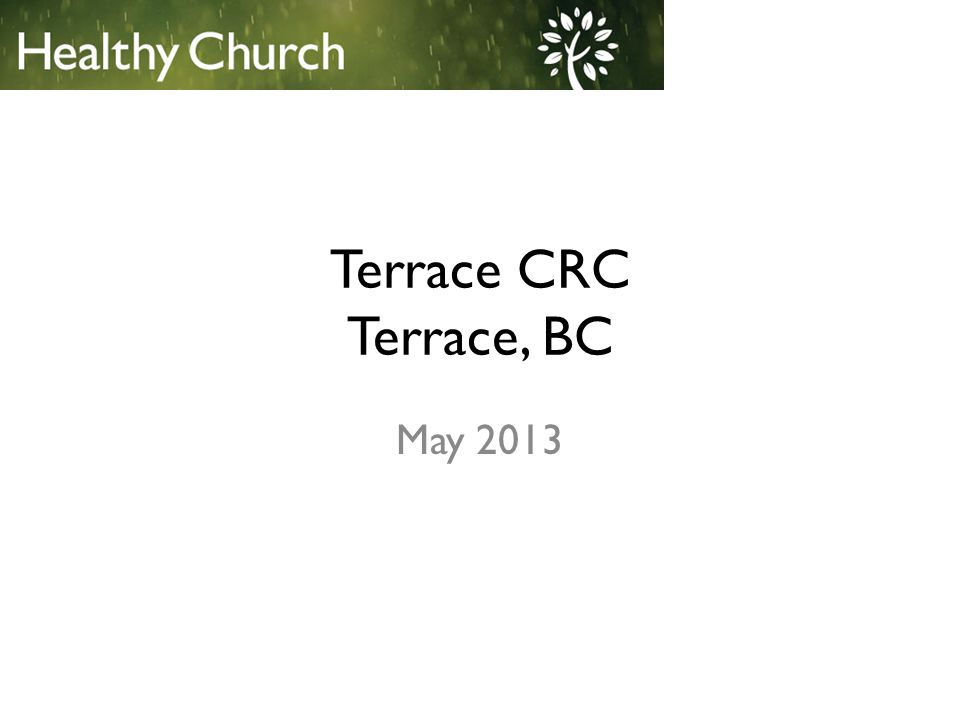 Justice and Righteousness Terrace CRC of Terrace, BC (#0951), May 2013 Justice and Righteousness Area Average