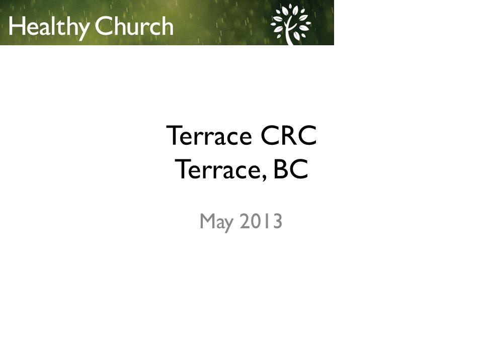 Terrace CRC Terrace, BC May 2013