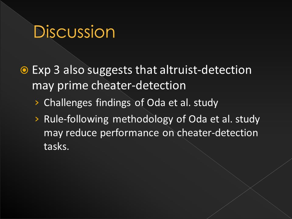  Exp 3 also suggests that altruist-detection may prime cheater-detection › Challenges findings of Oda et al.