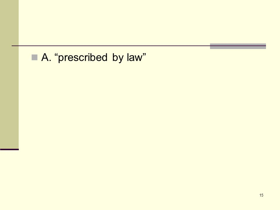 "15 A. ""prescribed by law"""