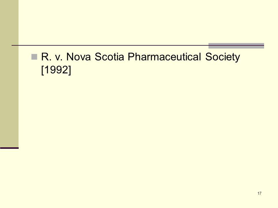 17 R. v. Nova Scotia Pharmaceutical Society [1992]
