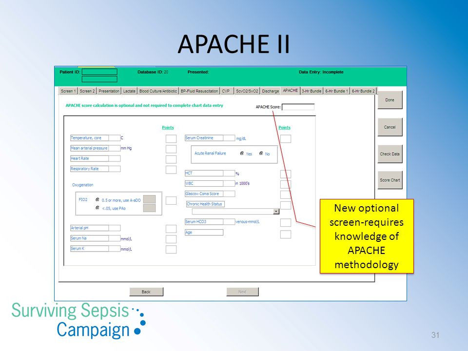 APACHE II New optional screen-requires knowledge of APACHE methodology 31