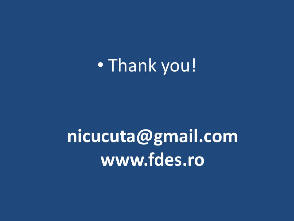 Thank you! nicucuta@gmail.com www.fdes.ro