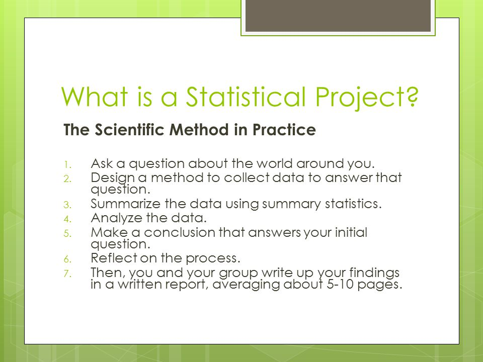 What is a Statistical Project. The Scientific Method in Practice 1.