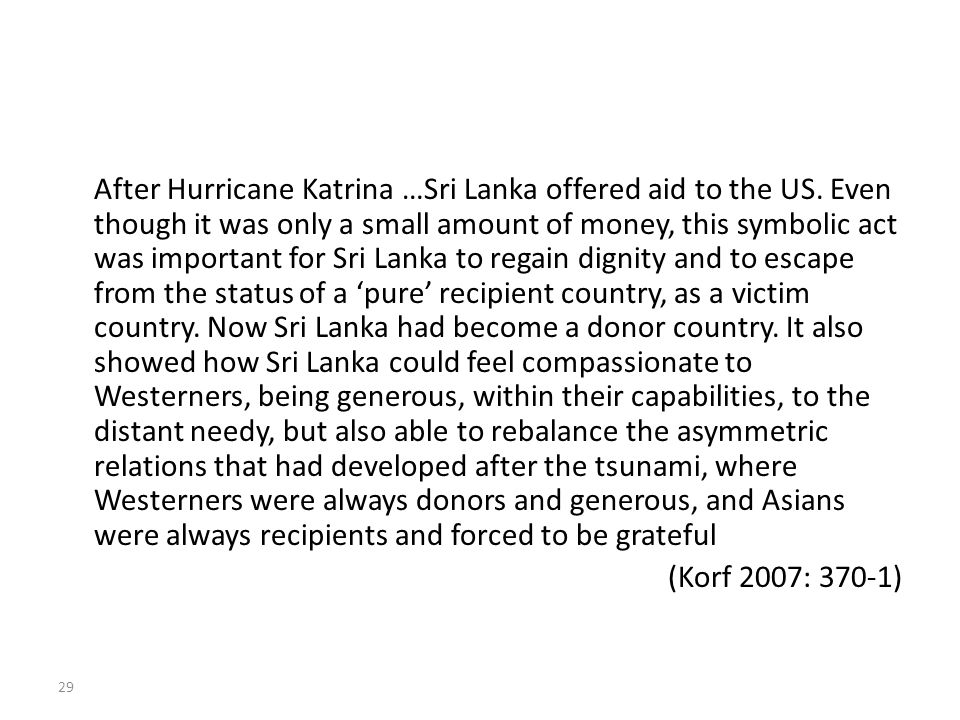 After Hurricane Katrina …Sri Lanka offered aid to the US.