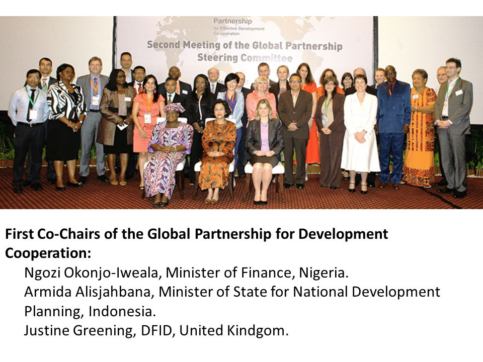 First Co-Chairs of the Global Partnership for Development Cooperation: Ngozi Okonjo-Iweala, Minister of Finance, Nigeria.
