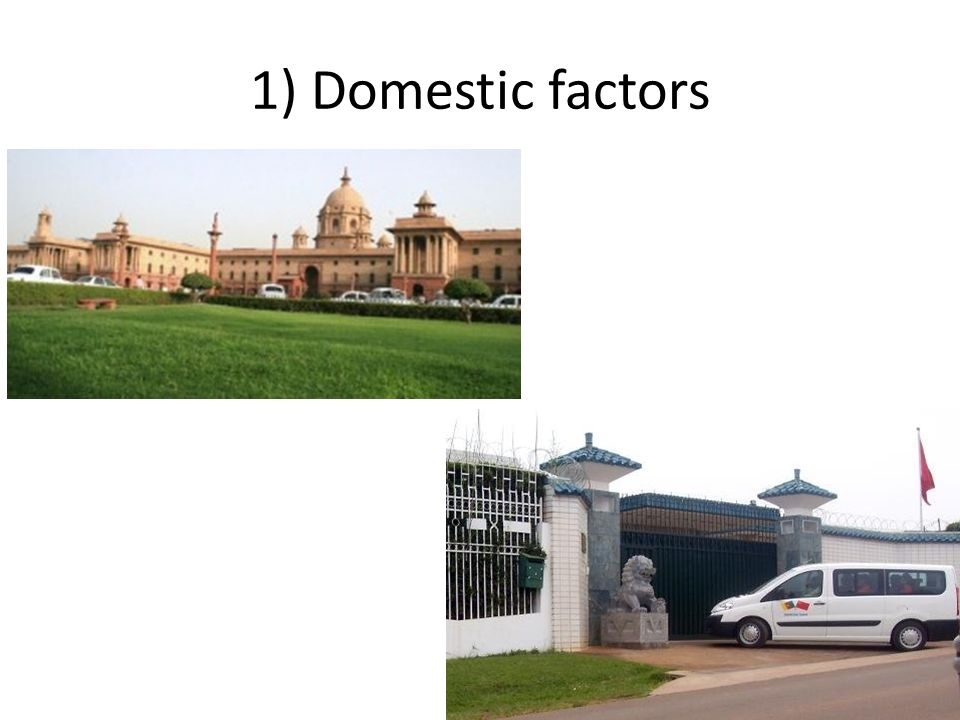 1) Domestic factors