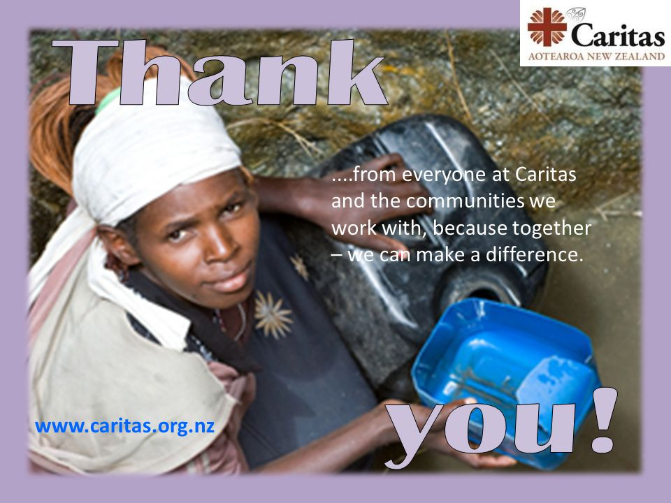 ....from everyone at Caritas and the communities we work with, because together – we can make a difference.