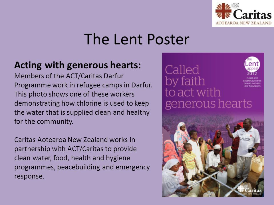 The Lent Poster Acting with generous hearts: Members of the ACT/Caritas Darfur Programme work in refugee camps in Darfur.