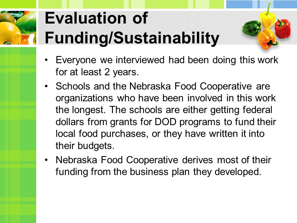 Evaluation of Funding/Sustainability Everyone we interviewed had been doing this work for at least 2 years.