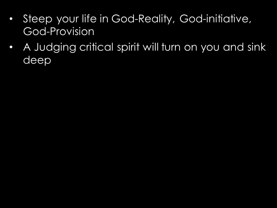 A Judging critical spirit will turn on you and sink deep