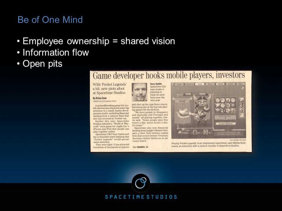 Be of One Mind Employee ownership = shared vision Information flow Open pits