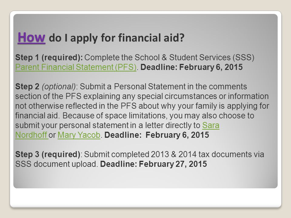 Step 1 (required): Complete the School & Student Services (SSS) Parent Financial Statement (PFS)Parent Financial Statement (PFS). Deadline: February 6
