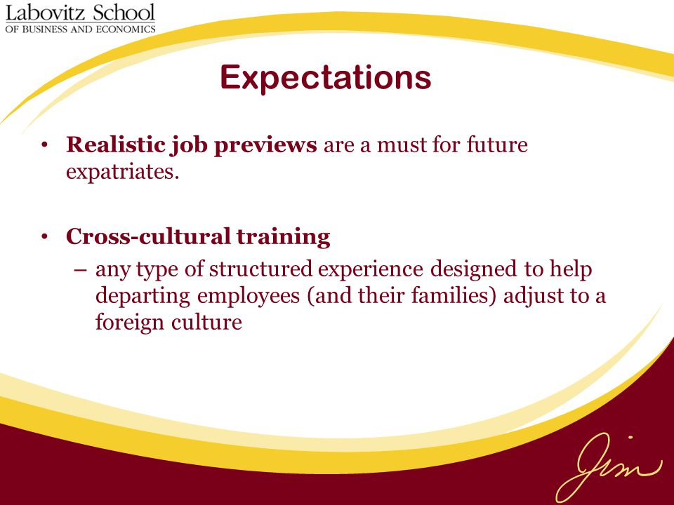 Expectations Realistic job previews are a must for future expatriates.