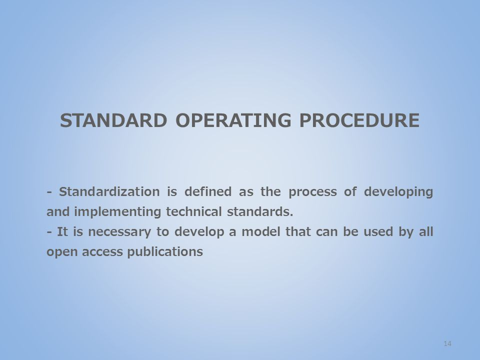 - Standardization is defined as the process of developing and implementing technical standards.