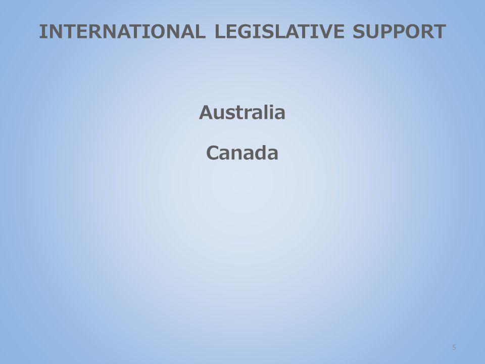 INTERNATIONAL LEGISLATIVE SUPPORT Australia Canada 5
