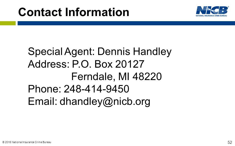© 2015 National Insurance Crime Bureau 52 Contact Information Special Agent: Dennis Handley Address: P.O. Box 20127 Ferndale, MI 48220 Phone: 248-414-