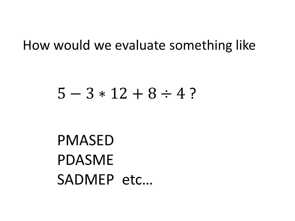How would we evaluate something like PMASED PDASME SADMEP etc…