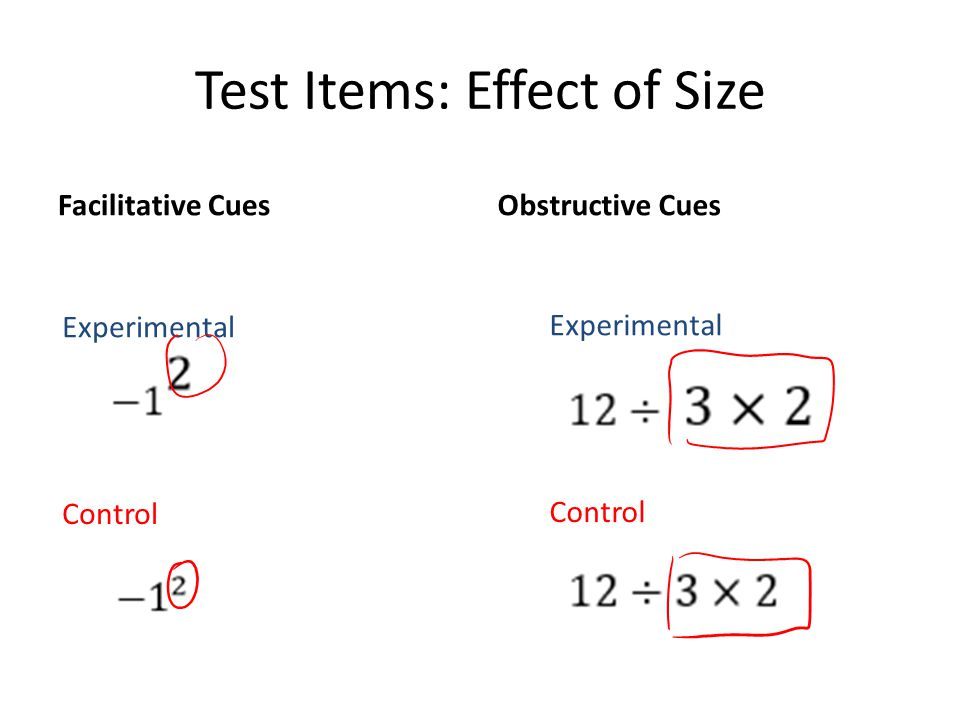 Test Items: Effect of Size Facilitative CuesObstructive Cues Experimental Control Experimental Control