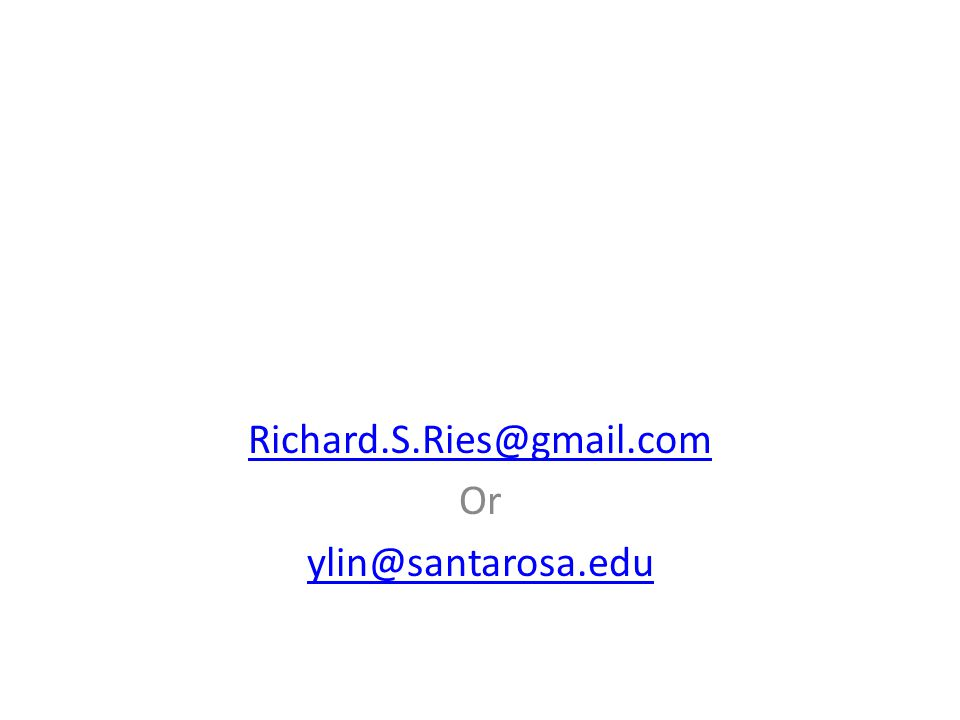 Richard.S.Ries@gmail.com Or ylin@santarosa.edu