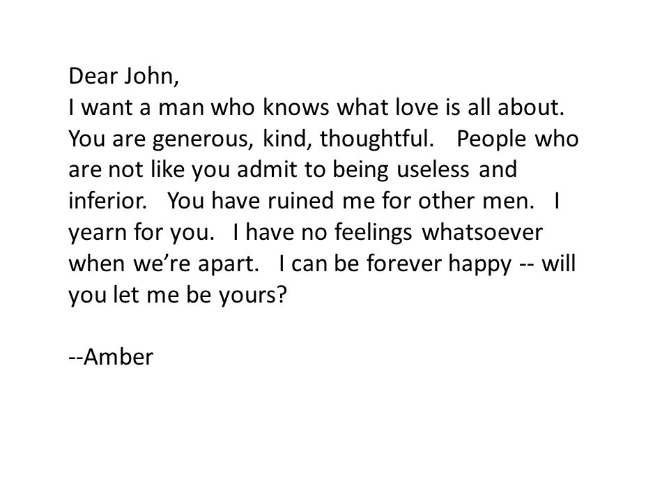 Dear John, I want a man who knows what love is.