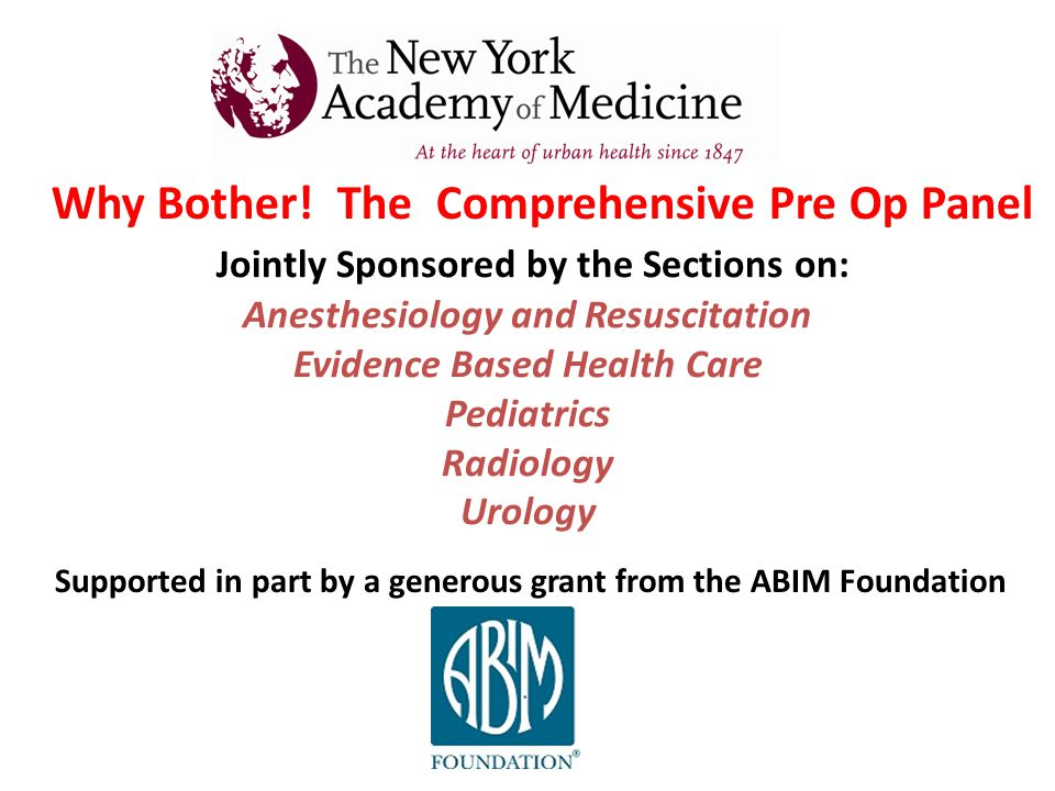 Jointly Sponsored by the Sections on: Anesthesiology and Resuscitation Evidence Based Health Care Pediatrics Radiology Urology Why Bother.